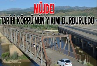 TARİHİ KÖPRÜ'NÜN YIKIMI DURDURULDU!