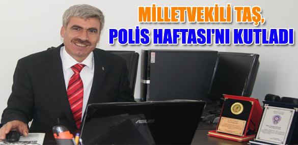 MİLLETVEKİLİ TAŞ, POLİS HAFTASI'NI KUTLADI