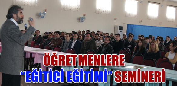 """ÖĞRETMENLERE """"EĞİTİCİ EĞİTİMİ"""" SEMİNERİ"""