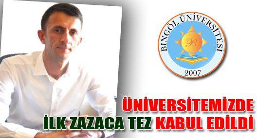 B.Ü.'DE İLK ZAZACA TEZ KABUL EDİLDİ