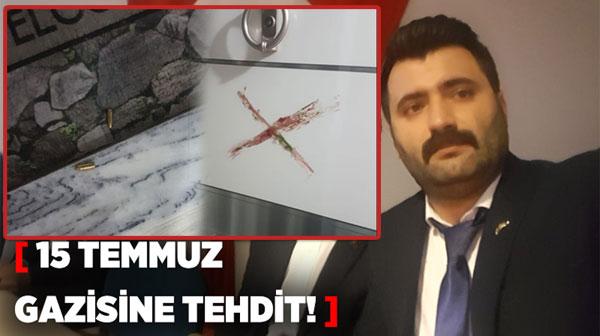 GENÇLİ 15 TEMMUZ GAZİSİNE TEHDİT!