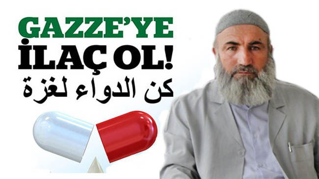 """HAYDİ, SEN DE """"GAZZE'YE İLAÇ OL"""""""