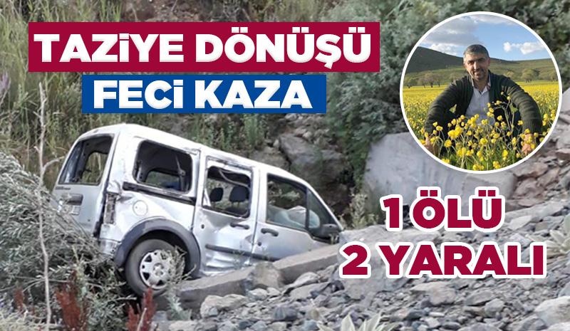 Taziye dönüşü feci kaza: 1 ölü, 2 yaralı