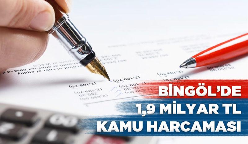 Bingöl'de 1,9 Milyar TL Kamu Harcaması
